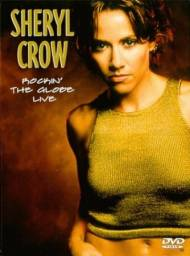 Sheryl Crow - Rockin the Globe (Original)