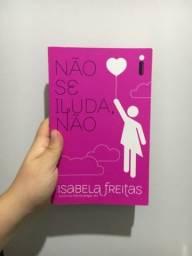 Título do anúncio: Livro Não se iluda, não - Isabela Freitas