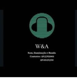 W&A Som,Iluminação e Banda