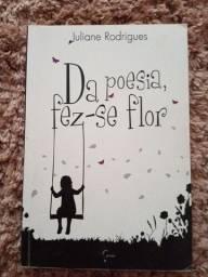 "Livro ""Da poesia, fez-se flor"" Juliane Rodrigues"