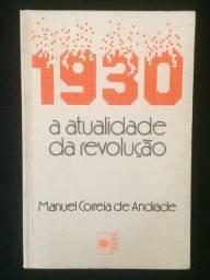 1930: A Atualidade da Revolução - Manuel Correia de Andrade