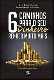 Livro 6 Caminhos para seu Dinheiro Render Muito Mais - Novo e Lacrado