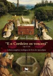 E o Cordeiro os vencerá (Ap 17,14) - Alberto Casalegno