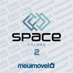 [104] Space Calhau 2 - apartamentos com condições exclusivas para o feirão