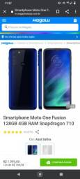 Motorola one fusion de 128 pra ontem