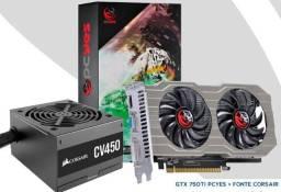 Kit Gtx 750 TI Pcyes + Fonte Corsair cv450 80 plus Bronze