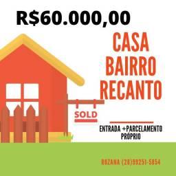 Casa bairro Recanto parcelada!!