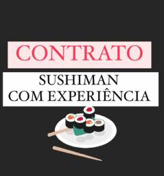 Título do anúncio: CONTRATO SUSHIMAN COM EXPERIÊNCIA