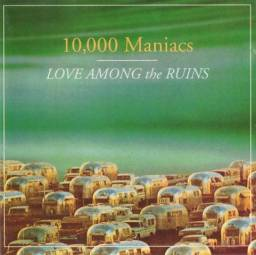 CD 10,000 Maniacs - Love Among The Ruins