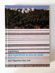 Título do anúncio: Livro Arquitetura Uma Experiência na Área da Saúde  -  João Figueiras Lima