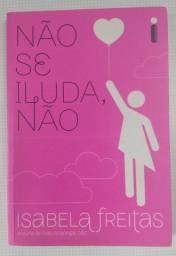 Não Se Iluda, Não - Isabela Freitas