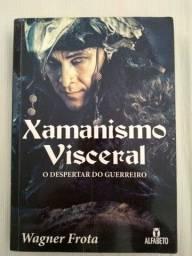 Livro Xamanismo Visceral - O Despertar do Guerreiro