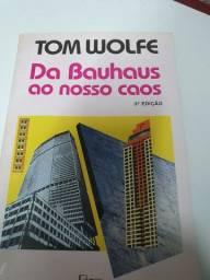 Livro Bauhaus ao nosso caos autor Tom Wolf