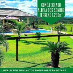 Oportunidade condominio Aldeia dos sonhos terreno 1200m2 20 min Shopping Flamboyant