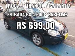 POLO 1.6 ENTRADA R$ 4.500 + PARCELAS R$ 699,00