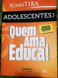 Adolescentes:) Quem ama educa