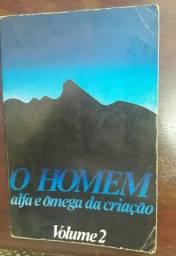livro: O homem: Alfa e ômega da criação Vol. 2