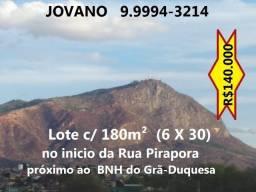 Título do anúncio: LOTE  c/ 180m²  (6 X 30) no início da Rua Pirapora - próximo ao BNH do Bairro Grã-Duquesa.