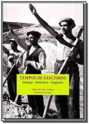 Livro: Tempos de Fascismos: Ideologia - Intolerância e Imaginário - Novo