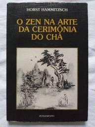 Livro: O Zen na Arte da Cerimônia do Chá de  Horst Hammitzsch
