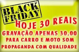 Gravação,propaganda,locutor,carro e moto som .black Friday