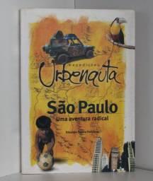 Livro Expedições Urbenauta São Paulo uma Aventura Radical - Eduardo Emílio Fenianos