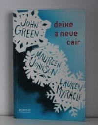 Livro Deixe A Neve Cair - (John Green, Lauren Myracle e Maureen Johnson)
