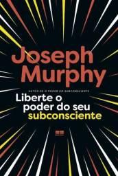 Livro Liberte O Poder Do Seu Subconsciente Dr. Joseph Murphy