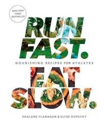 Run Fast. Eat Slow.: Nourishing Recipes for Athletes: A Cookbook Capa dura