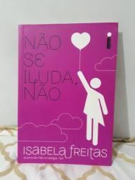 Livro Não Se Iluda, Não, por Isabela Freitas