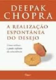 A Realização Espontânea Do Desejo - Deepak Chopra