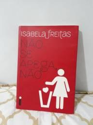 Livro Não Se Apega, Não, de Isabela Freitas