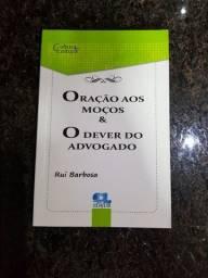 ORAÇÃO AOS MOÇOS & O DEVER DO ADVOGADO