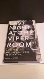 Last Night at The Viper Room.River Phoenix and The Hollywood. Gavin Edwards.