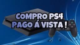 COMPRO PS4 SLIM ou FAT PAGO Á VISTA !!!