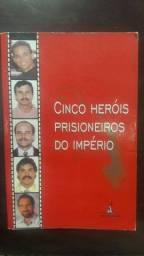 Livro: Cinco Heróis Prisioneiros do Império<br><br>