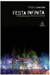 Livro Festa infinita: o entorpecente mundo das raves