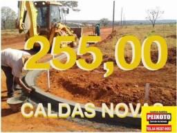 TERRENOS EM CALDAS NOVAS -GO 255 MENSAL