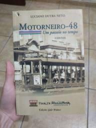Motorneiro-48: um passeio no tempo de Luciano Dutra Neto