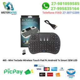 465 - Mini Teclado Wireless Touch Pad Pc Android Tv Smart Sem LED<br><br>