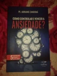 Livro em perfeito estado: Como controlar e vencer a Ansiedade?