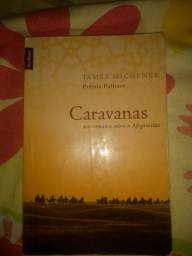Livros caravanas um romance sobre o afeganistão o autor e James michener