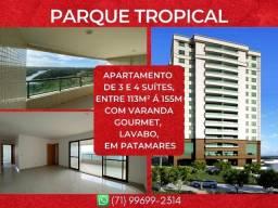 Parque Tropical, 3 e 4 suíte, entre 113 à 155m² com 2 ou 3vagas em Patamares - Maravilhoso