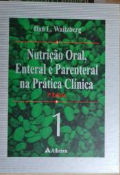 Nutrição oral, Enteral e Parenteral na Prática Clínica - 2 volumes - 3°edição