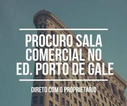 Procuro sala comercial no Ed Porto De Gale direto com o proprietário