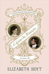 O Gosto da Tentação ( A Lenda dos Quatro Soldados - livro 1) Elizabeth Hoyt