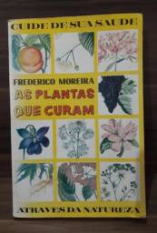 Título do anúncio: As Plantas Curam (Frederico Moreira)