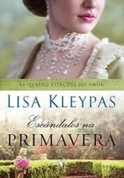 As Quatro Estações do Amor - Escândalos na Primavera (Lisa Kleypas)