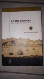 A Cidade E O Imperio Rio Janeiro Século 18 - Maria F Bicalho