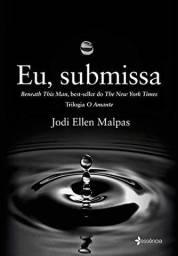 Eu, submissa - Jodi Ellen Malpas